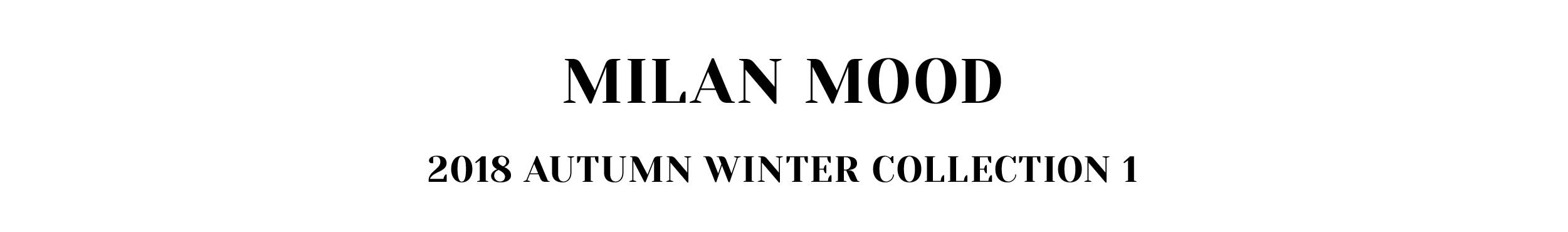 MILAN MOODMILAN MOOD 2018 AW COLLECTION1